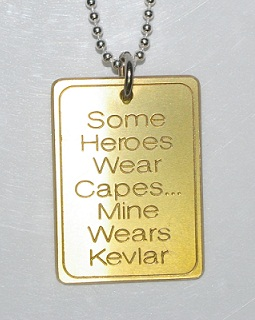 1a769b843fb1 Him : Brass - Some Heroes wear Capes...Mine wears Kevlar