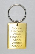Some Heroes Wear Capes... Mine Wears Kevlar Keyring